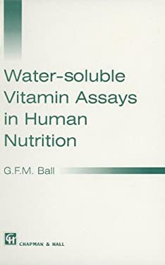 Water Soluble Vitamin Assays in Human Nutrition (Europe Ed) 9780412583704