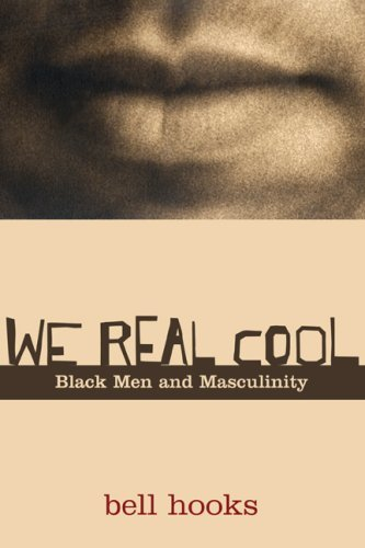 We Real Cool: Black Men and Masculinity 9780415969277
