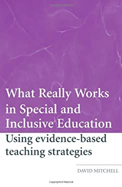 What Really Works in Special and Inclusive Education: Using Evidence-Based Teaching Strategies 9780415369251