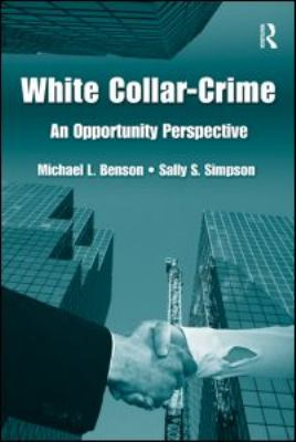 White-Collar Crime: An Opportunity Perspective 9780415956642