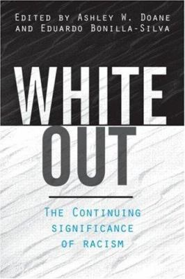 White Out: The Continuing Significance of Racism 9780415935838