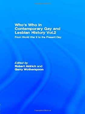 Who's Who in Contemporary Gay and Lesbian History Vol.2: From World War II to the Present Day 9780415229746