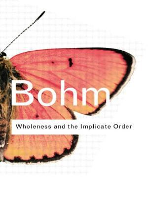 Wholeness and the Implicate Order 9780415289795