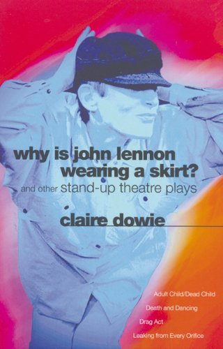 Why Is John Lennon Wearing a Skirt?: And Other Stand-Up Theatre Plays 9780413710901