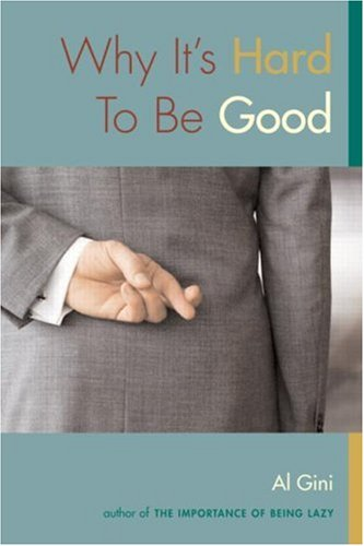 Why It's Hard to Be Good 9780415972635