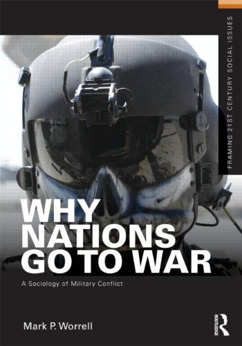 Why Nations Go to War: A Sociology of Military Conflict 9780415892117