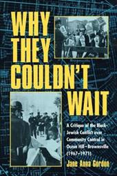 Why They Couldn't Wait: A Critique of the Black-Jewish Conflict Over Community Control in Ocean Hill-Brownsville (1967-1971)