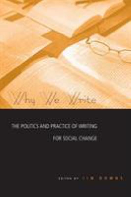 Why We Write: The Politics and Practice of Writing for Social Change