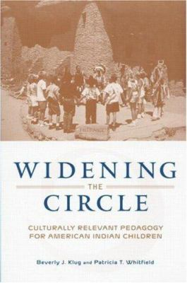 Widening the Circle: Culturally Relevant Pedagogy for American Indian Children 9780415935111