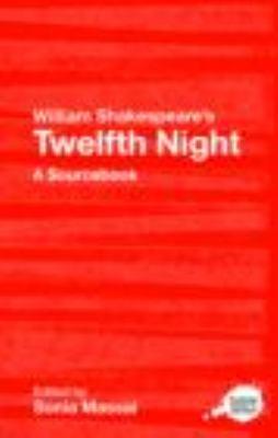 William Shakespeare's Twelfth Night: A Sourcebook 9780415303330