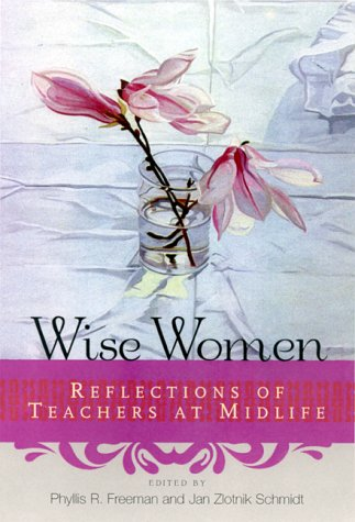 Wise Women: Reflections of Teachers at Mid-Life 9780415923033