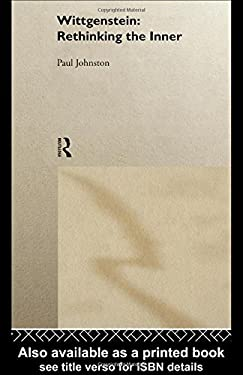 Wittgenstein: Rethinking the Inner 9780415091770