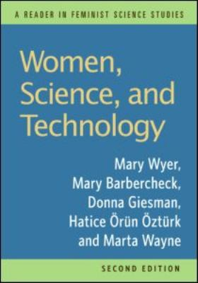 Women, Science and Technology: A Reader in Feminist Science Studies 9780415960403