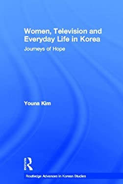 Women, Television and Everyday Life in Korea: Journeys of Hope 9780415369039