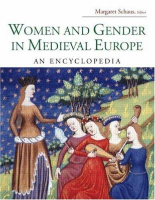 Women and Gender in Medieval Europe: An Encyclopedia 9780415969444