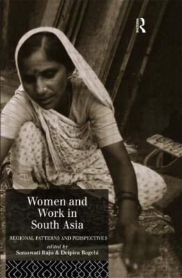 Women and Work in South Asia: Regional Patterns and Perspectives 9780415042499