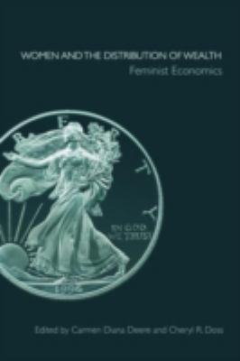 Women and the Distribution of Wealth: Feminist Economics 9780415420051