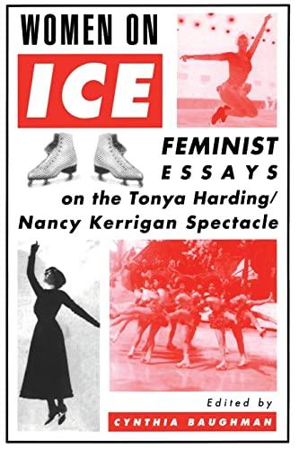 Women on Ice: Feminist Responses to the Tonya Harding/Nancy Kerrigan Spectacle 9780415911511