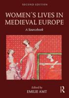 Women's Lives in Medieval Europe: A Sourcebook