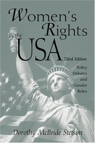 Women's Rights in the USA: Policy Debates and Gender Roles 9780415944786
