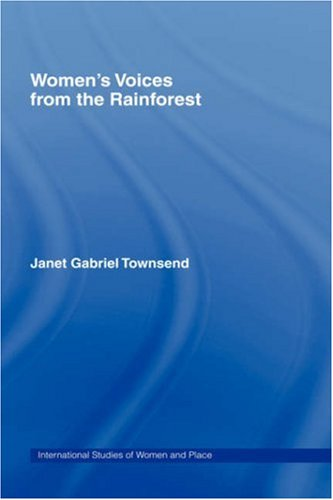 Women's Voices from the Rainforest 9780415105316