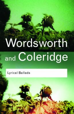 Wordsworth and Coleridge: Lyrical Ballads 9780415355292
