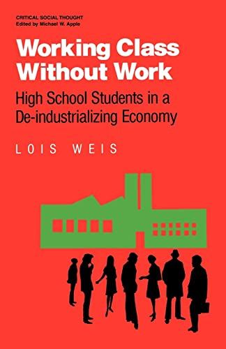 Working Class Without Work: High School Students in a de-Industrializing Economy 9780415902342