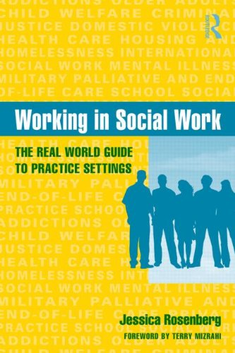 Working in Social Work: The Real World Guide to Practice Settings 9780415965521