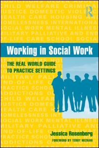 Working in Social Work: The Real World Guide to Practice Settings 9780415965514