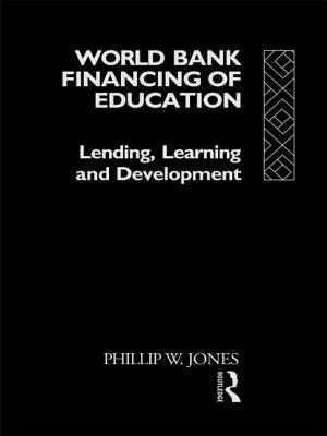 World Bank Financing of Education: Lending, Learning and Development 9780415060783