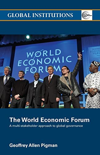 The World Economic Forum: A Multi-Stakeholder Approach to Global Governance