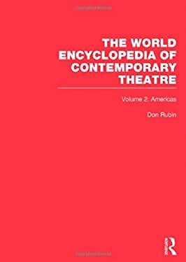 World Encyclopedia of Contemporary Theatre: Volume 2: The Americas 9780415059299