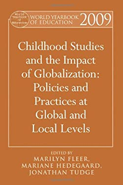 World Yearbook of Education 2009: Childhood Studies and the Impact of Globalization: Policies and Practices at Global and Local Levels 9780415994118