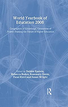 World Yearbook of Education: Geographies of Knowledge, Geometries of Power: Framing the Future of Higher Education 9780415963787