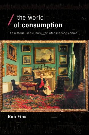 The World of Consumption: The Material and Cultural Revisited 9780415279451