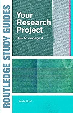 Your Research Project: How to Manage It 9780415344081