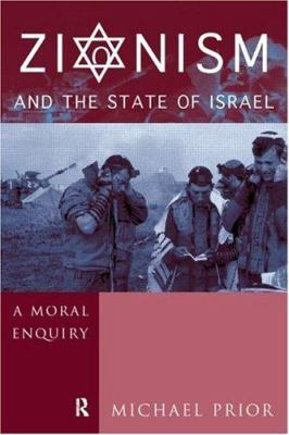 Zionism and the State of Israel: A Moral Inquiry 9780415204620