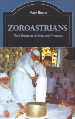 Zoroastrians: Their Religious Beliefs and Practices 9780415239035