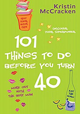 101 Things to Do Before You Turn 40 9780425202364
