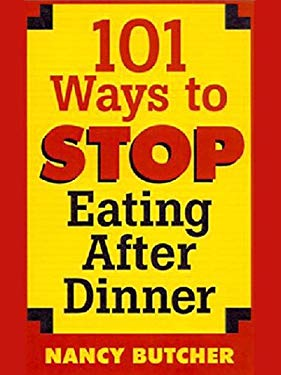101 Ways to Stop Eating After Dinner 9780425180952