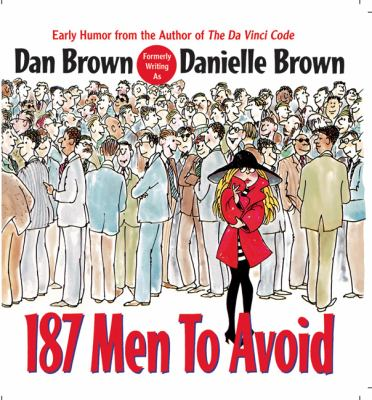 187 Men to Avoid: A Survival Guide for the Romantically Frustrated Woman 9780425215043