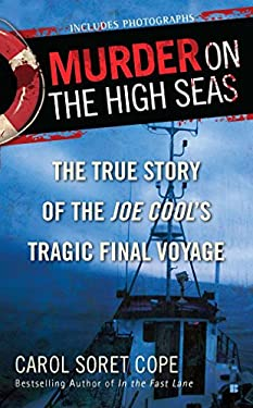 Murder on the High Seas: The True Story of the Joe Cool's Tragic Final Voyage 9780425239773