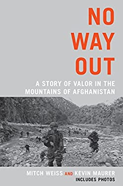 No Way Out: A Story of Valor in the Mountains of Afghanistan 9780425245262