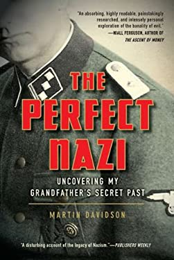 The Perfect Nazi: Uncovering My Grandfather's Secret Past 9780425245446