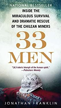 33 Men: Inside the Miraculous Survival and Dramatic Rescue of the Chilean Miners 9780425246863