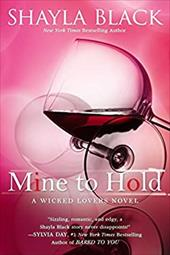Mine to Hold (A Wicked Lovers Novel) 21233414