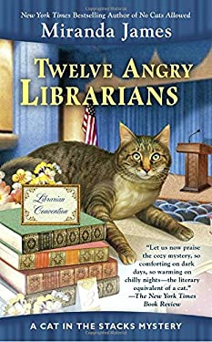 Twelve Angry Librarians (Cat in the Stacks Mystery)