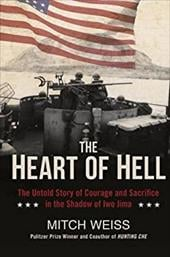 The Heart of Hell: The Untold Story of Courage and Sacrifice in the Shadow of Iwo Jima 22945290