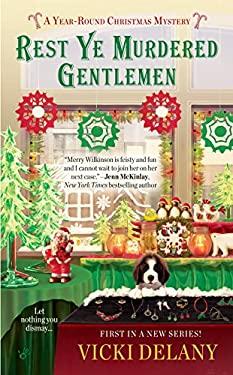Rest Ye Murdered Gentlemen (A Year-Round Christmas Mystery)