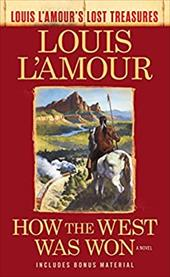 How the West Was Won (Louis L'Amour's Lost Treasures): A Novel 23841657